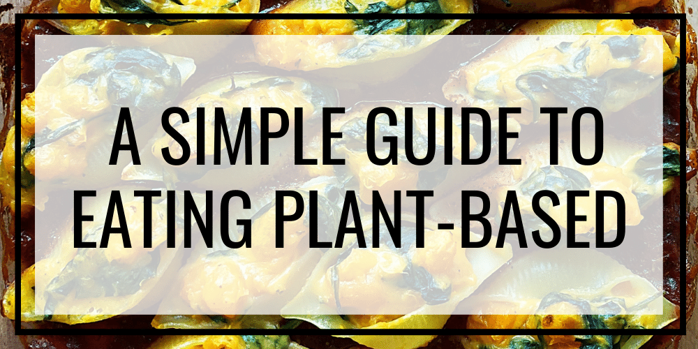 a simple guide to a plant-based diet